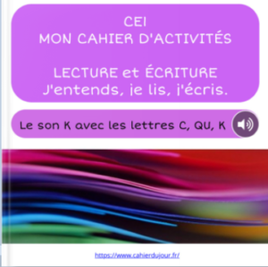 CE1 lecture écriture orthographe son K