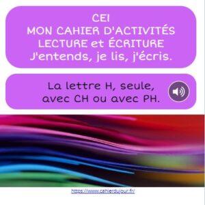 CE1 lecture écriture orthographe lettre H avec H PH CH