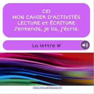 CE1 lecture écriture orthographe lettre W