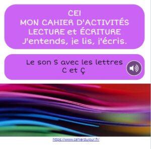 CE1 lecture écriture orthographe son S avec c et ç