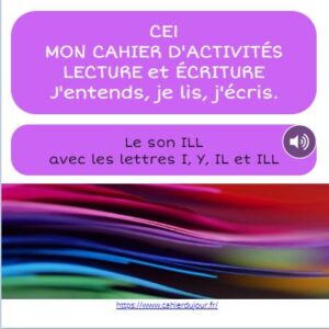 CE1 lecture écriture orthographe son Y I IL ILL